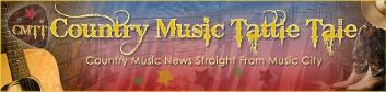 Country Music Tattle Tale CMTT Country Music News Straight From Music City